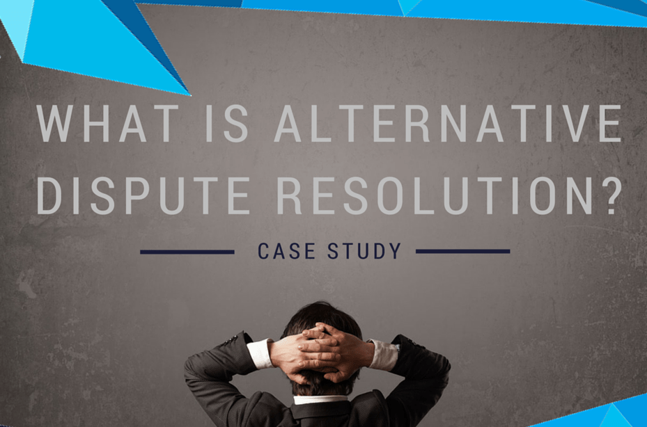 What is Alternative Dispute Resolution?