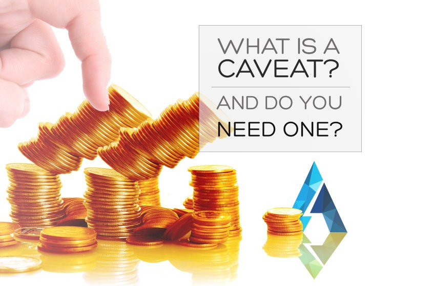 What Is A Caveat And Do You Need One?