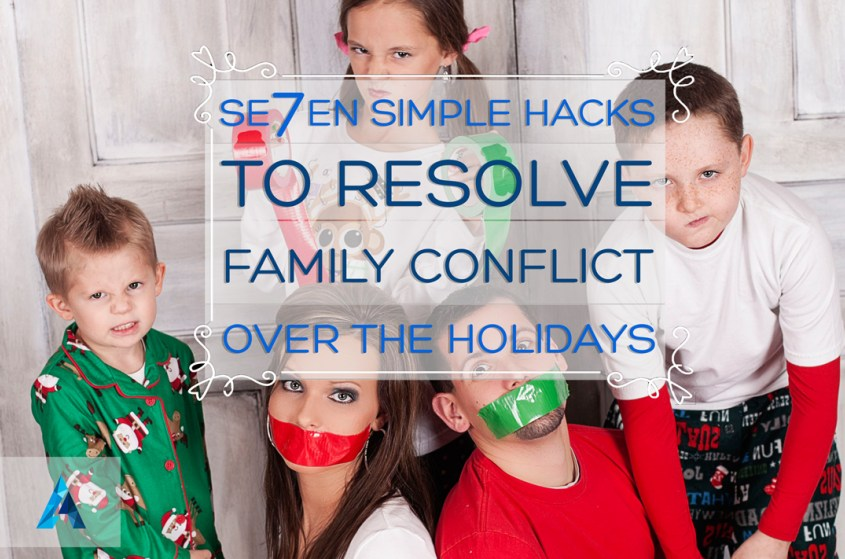 7 Simple Hacks To Resolve Family Disputes Over The Holidays (Like A Divorce Lawyer)