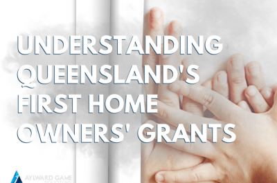 Understanding Queensland's First Home Owners' Grant in 2017/18