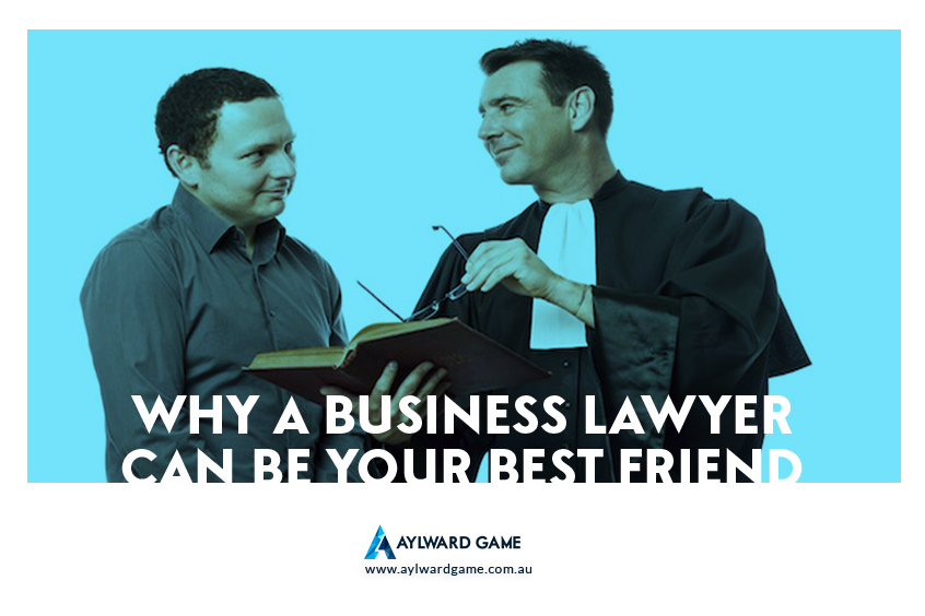 Why A Business Lawyer Can Be Your Best Friend