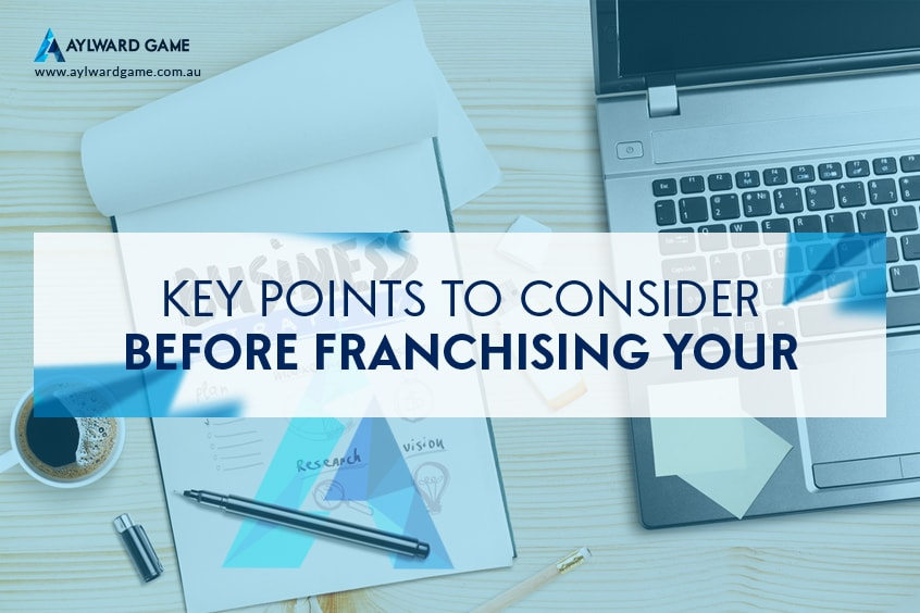 Key Points To Consider Before Franchising Your Business
