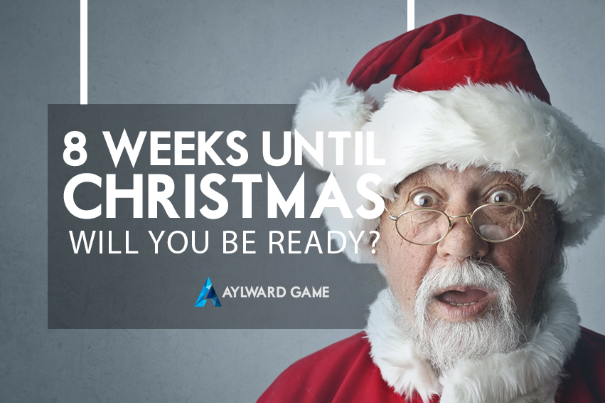 It's 8 weeks until Christmas! Will you be ready?