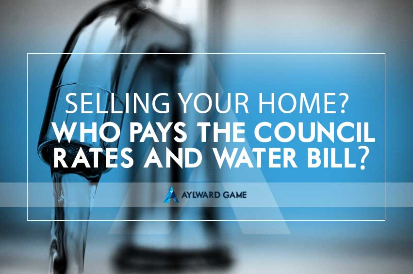 Selling your Home? Who Pays the Council Rates and Water Bill?