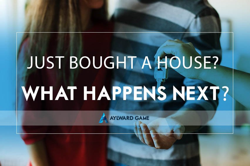Just bought a House? What happens next?