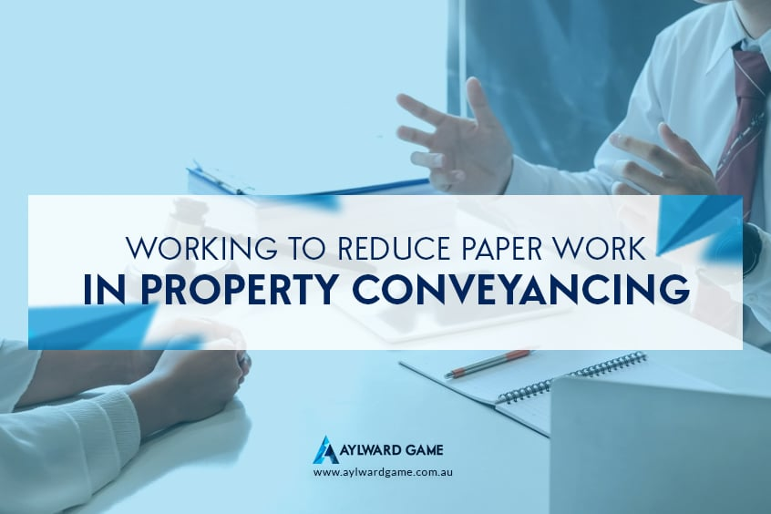 Working To Reduce Paper Work In Property Conveyancing