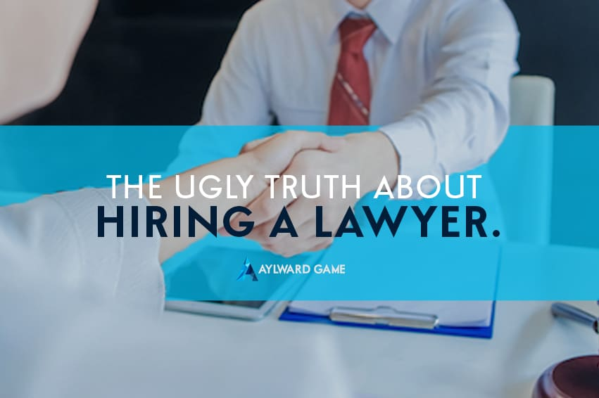 The Ugly Truth About Hiring A Lawyer