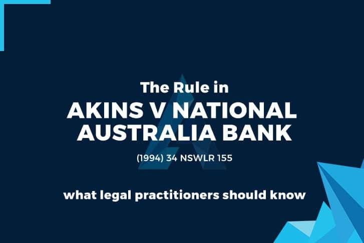 The Rule in Akins v National Australia Bank
