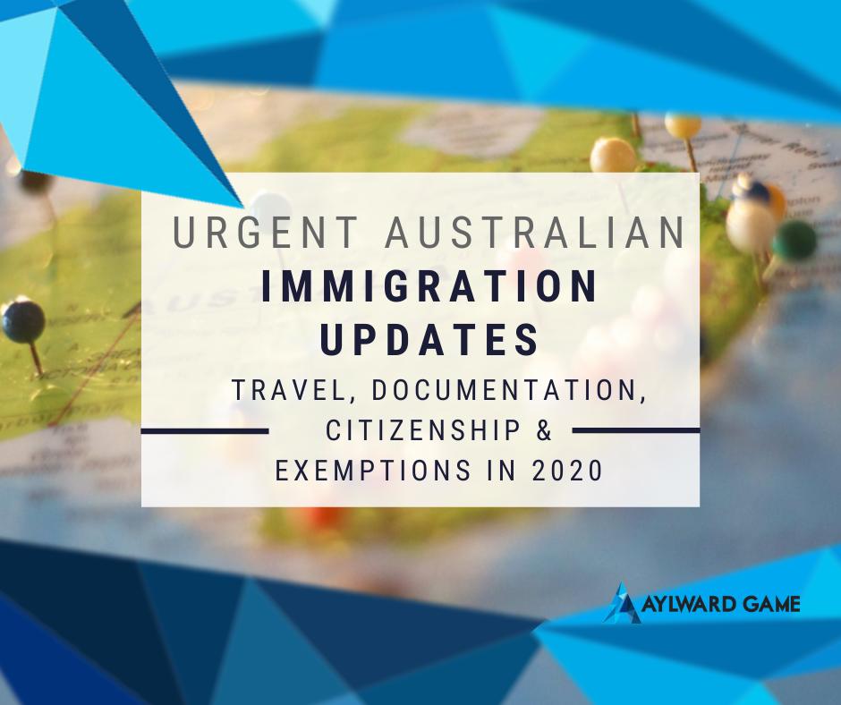 Urgent Australian Immigration Updates on Travel, Documentation, Citizenship & Exemptions in 2020