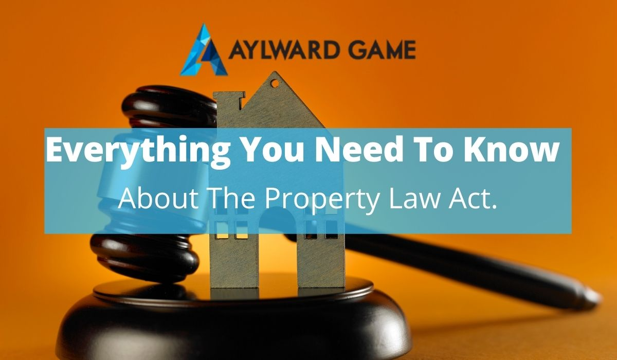 Everything You Need To know About The Property Law Act